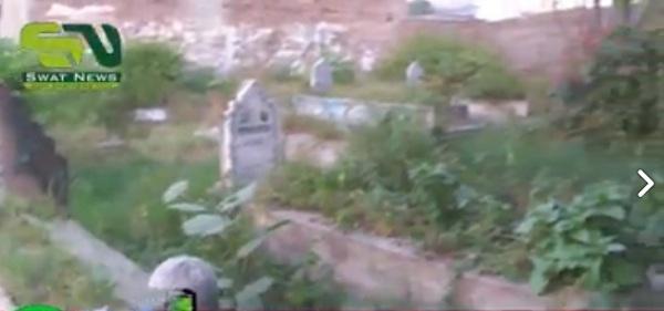 سوات میں اب قبرستان کو بھی مسمار کئے جانیکا انکشاف ، عوام میں غم وغصہ